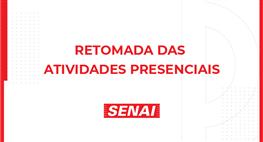 RETOMADA DAS ATIVIDADES PRESENCIAIS DO SENAI-SP