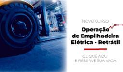 Novo Curso: Operador de Empilhadeira Elétrica - Retrátil